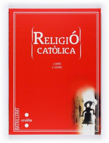 9788466119757: (CAT).(08).RELIGIO CATOLICA 1R.BATXILLERAT