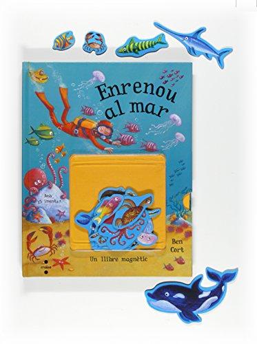9788466121699: Enrenou al Mar (Un Llibre Magnetic)