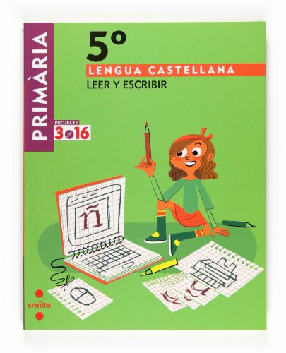 9788466122030: Lengua castellana, Leer y escribir. 5 Primària. Projecte 3.16-9788466122030