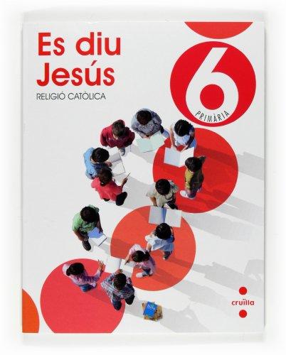 9788466122177: Religió catòlica, Es diu Jesús. 6 Primària - 9788466122177