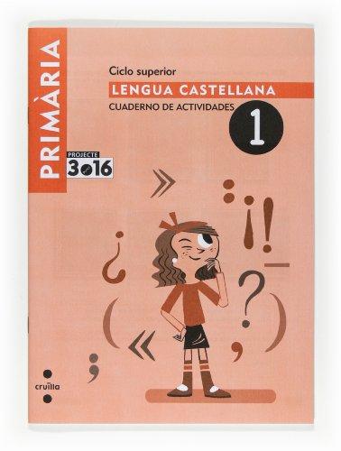 9788466122245: Lengua Castellana. Primaria. Projecte 3.16: Cuaderno De Actividades 1. Ciclo Superior (Spanish Edition)