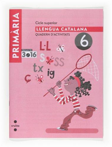 9788466122412: Llengua catalana. Quadern d'activitats 6. Cicle superior. Projecte 3.16