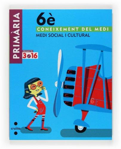 9788466122887: Coneixement del medi. Medi social i cultural. 6 Primària. Projecte 3.16