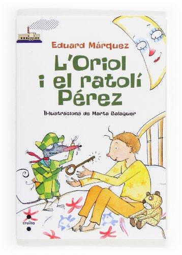 9788466131612: L'Oriol i el ratolí Pérez (Barco de Vapor Blanca)