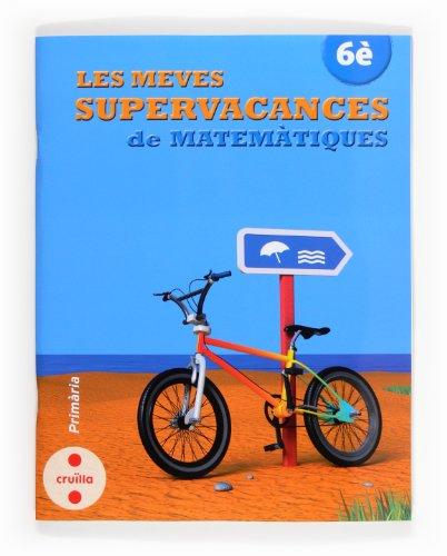 9788466132558: Les Meves Supervacances De Matemàtiques 6 - 9788466132558