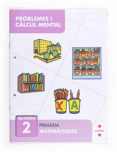 9788466132824: Problemes i càlcul mental 2. Primària - 9788466132824