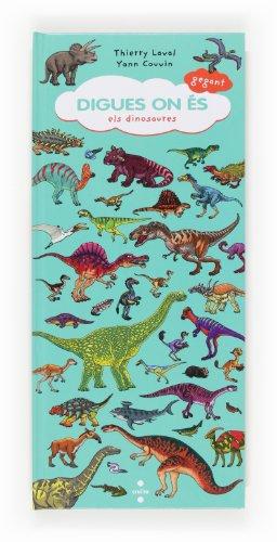 9788466133302: Digues on és gegant: els dinosaures (Digues on es)