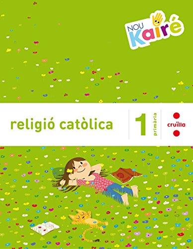 9788466140324: Religió catòlica. 1 Primària. Nou Kairé - 9788466140324