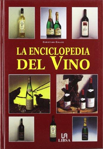 9788466201377: La Enciclopedia Del Vino / Encyclopedia of Wine (Spanish Edition)