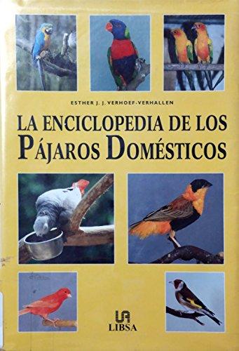 9788466201391: Enciclopedia de Los Pajaros Domesticos, La (Spanish Edition)