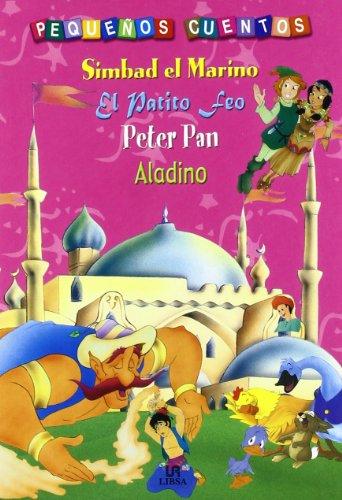 9788466202398: Simbad el Marino, El Patito Feo, Peter Pan y Aladino (Pequeños Cuentos)