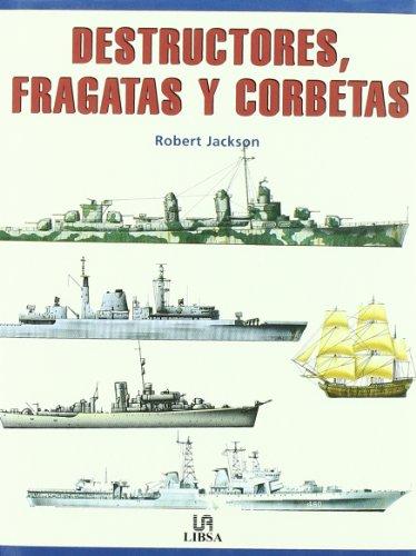 9788466202527: Destructores, Fragatas y Corbetas (Máquinas Civiles y de Guerra)