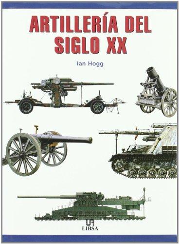 9788466202534: Artillería del Siglo XX (Máquinas Civiles y de Guerra)