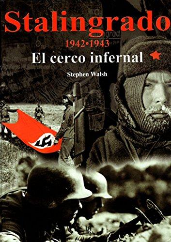 9788466202596: Stalingrado 1942-1943 (el cerco infernal) (Historia Militar)