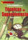 9788466204125: Enciclopedia de las tecnicas de supervivencia