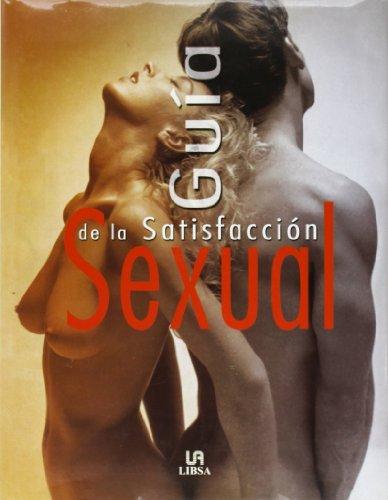 GUIA DE LA SATISFACCION SEXUAL: Lacriox, Nitya