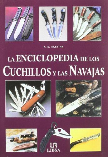9788466205191: La Enciclopedia De Los Cuchillos Y Las Navajas/ Encyclopedia of Knives (Spanish Edition)