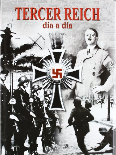 Tercer reich / Third Reich: Dia A Dia (Spanish Edition) (9788466205320) by Ailsby, Christopher