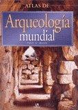 9788466205542: Atlas De Arqueologia Mundial