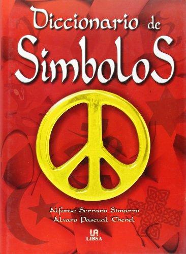 Diccionario de simbolos / Symbols Dictionary (Spanish: Serrano S. A.,