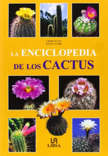 La Enciclopedia De Los Cactus/ Encyclopedia of: Kunte, Libor, Subik,