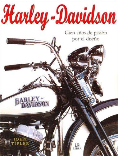 9788466208482: Harley Davidson, cien anos de pasion por el diseno/ Harley Davidson, 100 years of Design Pasion (Spanish Edition)