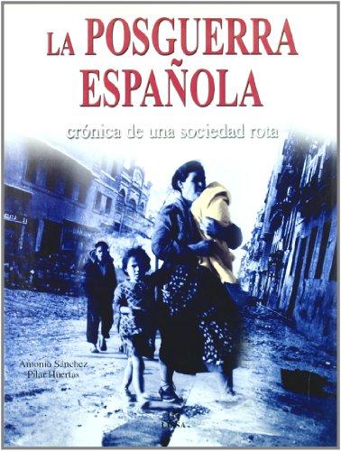 9788466209557: La Posguerra Española: Crónica de una Sociedad Rota (Historia Bélica Española)