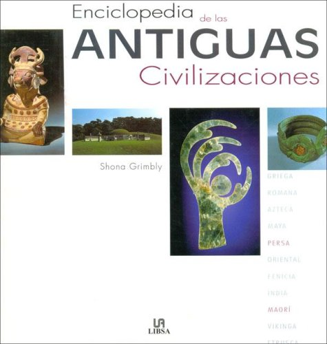 9788466210454: Enciclopedia de las antiguas civilizaciones (Enciclopedias (libsa))