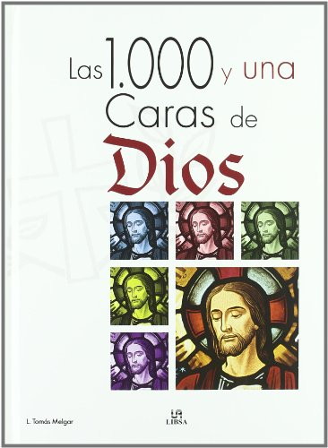 Las 1000 y una caras de Dios/ The 1000 and One Faces of God - Melgar, Luis Tomas