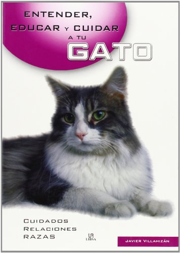 9788466211178: Entender, educar y cuidar a tu gato (Entender, Educar Y Cuidar Tu Mascota / Understand, Educate and Care for your Pet)
