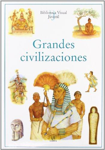 GRANDES CIVILIZACIONES -B.Visual Juvenil-: LIBSA,