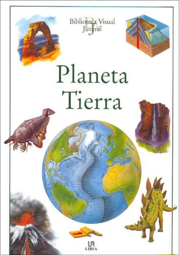 PLANETA TIERRA -B.Visual Juvenil-: LIBSA,
