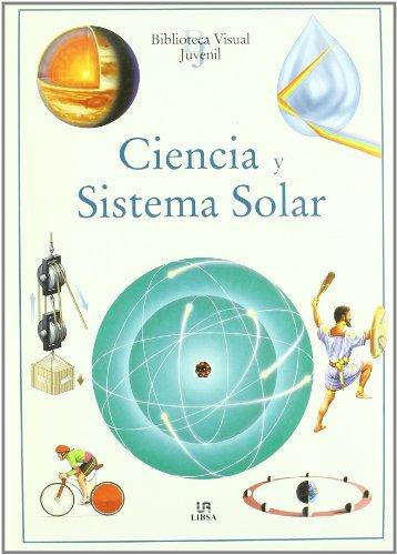 9788466211611: Ciencia y sistema solar/ Science and the Universe (Biblioteca Visual Juvenil/ Juvenile Visual Library) (Spanish Edition)