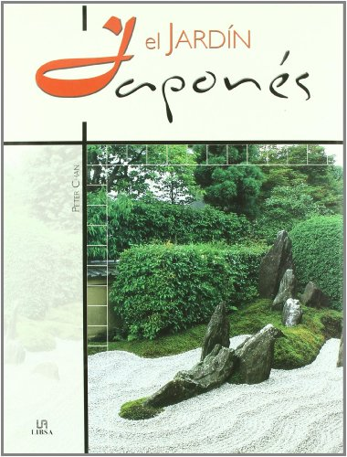 El Jardin Japones/ Creating a Japanese Garden (Spanish Edition) (8466212280) by Peter Chan
