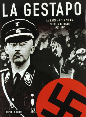 9788466212502: La Gestapo/The Gestapo: La historia de la policia secreta de Hitler, 1933-1945/ A History of Hitler's Secret Police, 1933-1945 (Spanish Edition)