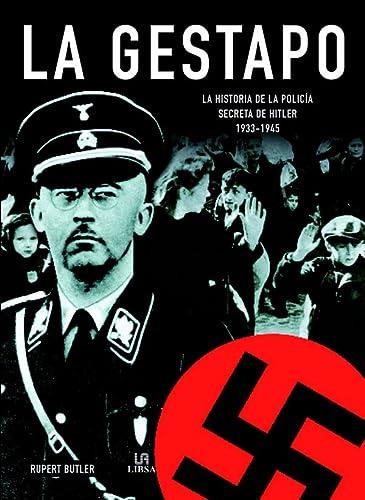 La Gestapo/The Gestapo: La historia de la policia secreta de Hitler, 1933-1945/ A History of Hitler's Secret Police, 1933-1945 (Spanish Edition) (8466212507) by Rupert Butler