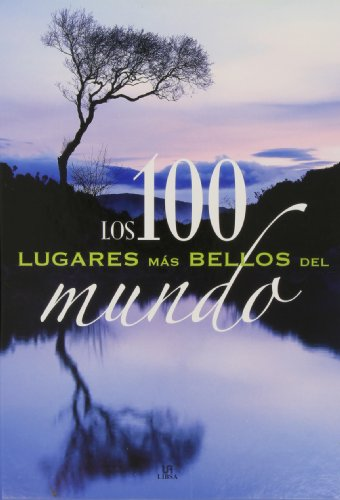 9788466212625: Los 100 lugares mas bellos del mundo / The 100 Most Beautiful Places of the World (Spanish Edition)