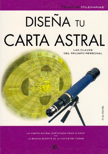 9788466212762: Disena tu carta astral/ Design Your Astrological Chart (Tecnicas Milenarias/ Millennial Techniques) (Spanish Edition)