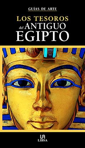 9788466212953: Los Tesoros del Antiguo Egipto (Guías de Arte)