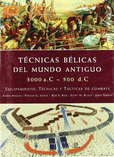 9788466213714: Técnicas Bélicas del Mundo Antiguo 3000 a.c.-500 d.c.: Equipamiento, Técnicas y Tácticas de Combate