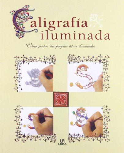 9788466213936: Caligrafía Iluminada: Cómo Pintar tus Propias Letras Iluminadas (Técnicas Artísticas)