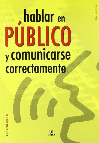 9788466214896: Hablar en publico y comunicarse correctamente/ Public Speaking and Communicating Correctly (Claves Para Triunfar/ Keys to Success) (Spanish Edition)