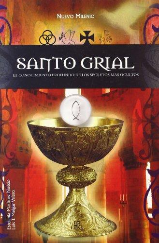 9788466215008: Santo grial/ Holy Grail: El conocimiento profundo de los secretos mas ocultos/ The Insights into the Most Hidden Secrets (Spanish Edition)