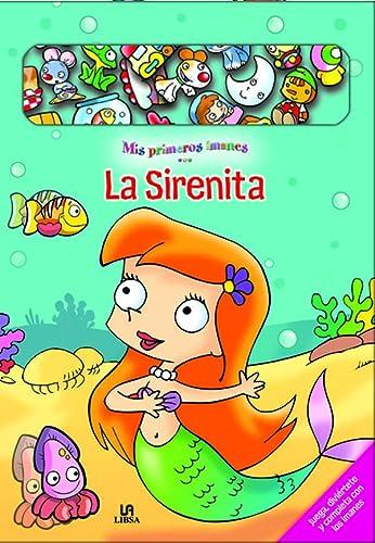 9788466215787: La Sirenita (Mis Pimeros Imanes)