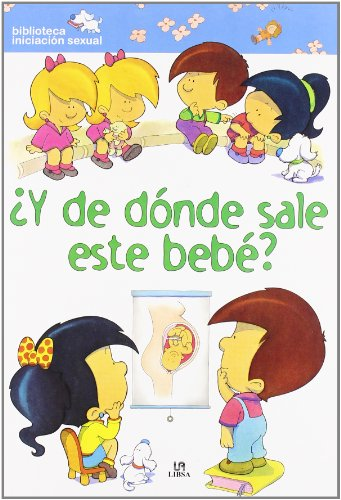 9788466216074: Y de donde sale este bebe?/ And Where Does this Baby Come Out From? (Biblioteca iniciacion sexual/ Sexual Education Library) (Spanish Edition)