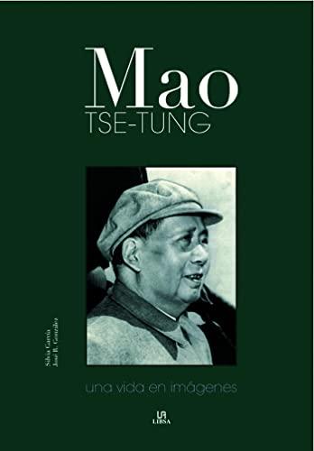 MAO TSE TUNG UNA VIDA EN IMAGENES