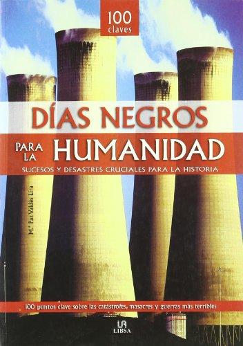 9788466217170: 100 dias negros para la humanidad/ 100 Black Days for Humanity: Sucesos y desastres cruciales para la historia/ Critical Events and Disasters in History (Spanish Edition)
