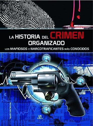 9788466217224: La Historia del Crimen Organizado: Los Mafiosos y Narcotraficantes más Conocidos (Secretos al Descubierto)