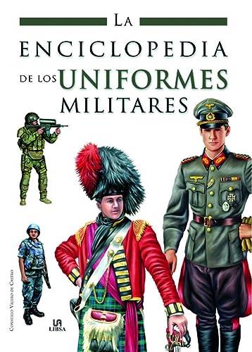 La enciclopedia de los uniformes militares / The Encyclopedia of Military Uniforms (Spanish Edition) - Castro, Consuelo Valero De