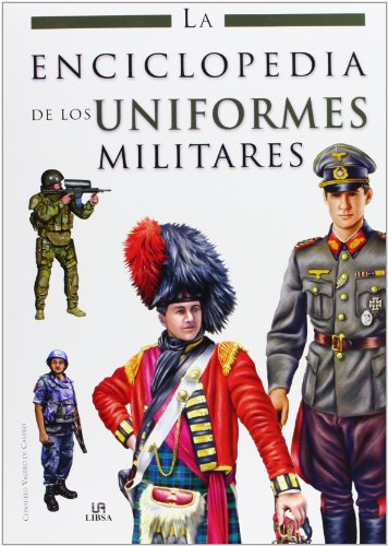 9788466217316: La enciclopedia de los uniformes militares / The Encyclopedia of Military Uniforms (Spanish Edition)